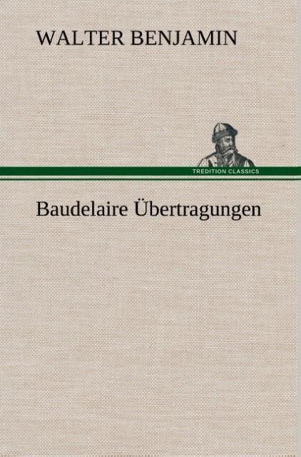 Baudelaire Übertragungen als Buch (gebunden)