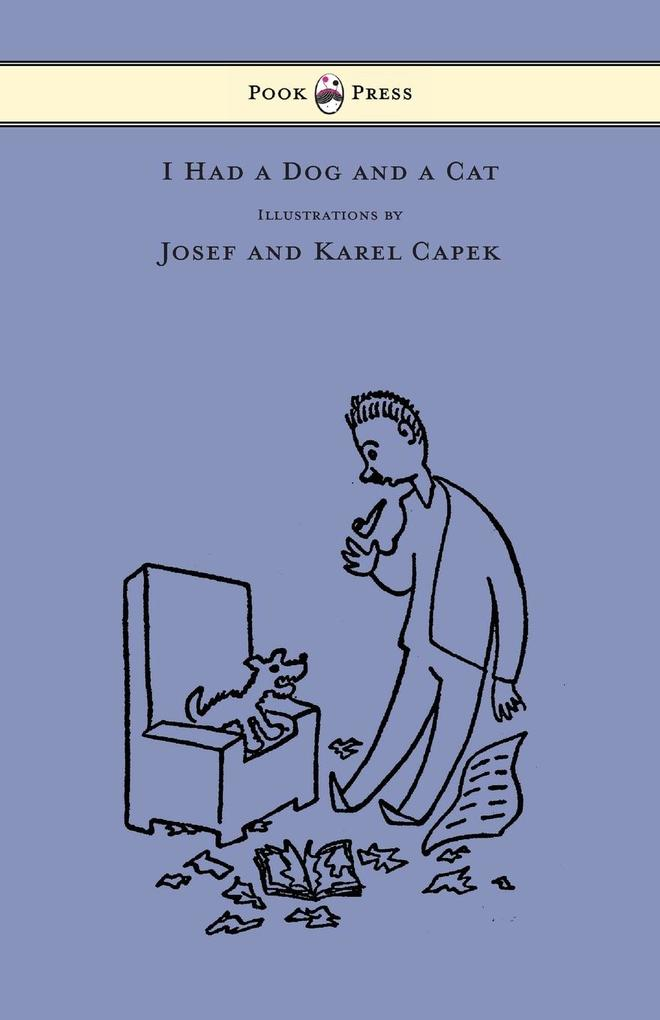 I Had a Dog and a Cat - Pictures Drawn by Josef and Karel Capek als Buch (kartoniert)