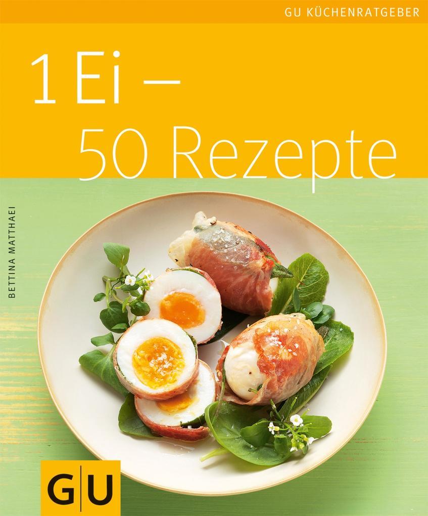 1 Ei - 50 Rezepte als eBook epub