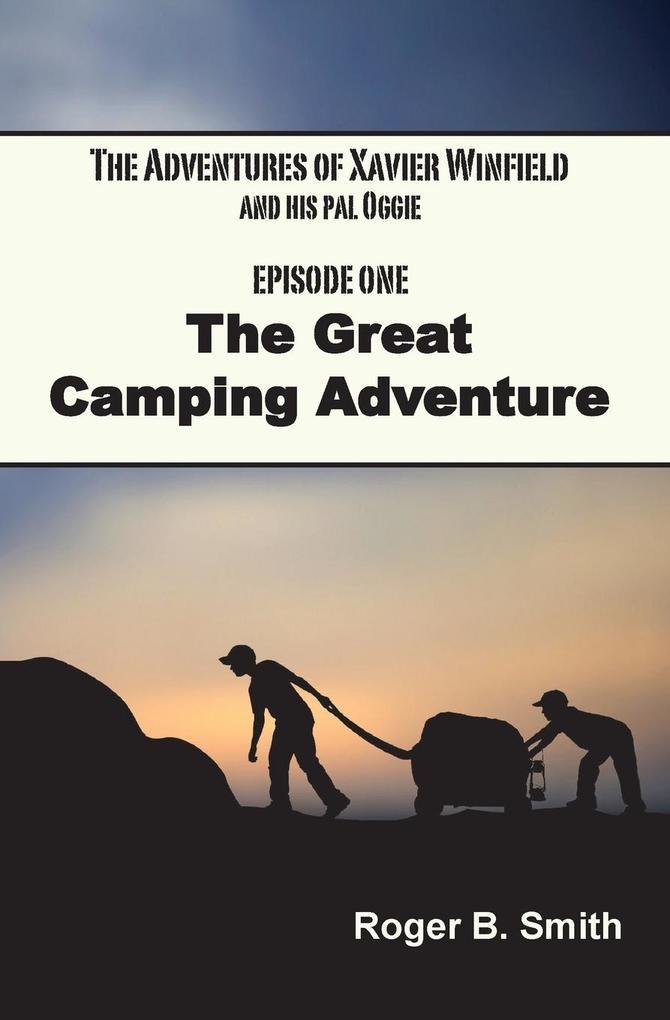 The Adventures of Xavier Winfield and His Pal Oggie, EPISODE ONE als Taschenbuch