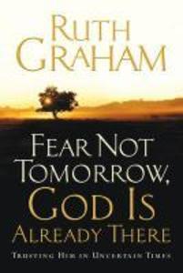 Fear Not Tomorrow, God Is Already There als eBook epub