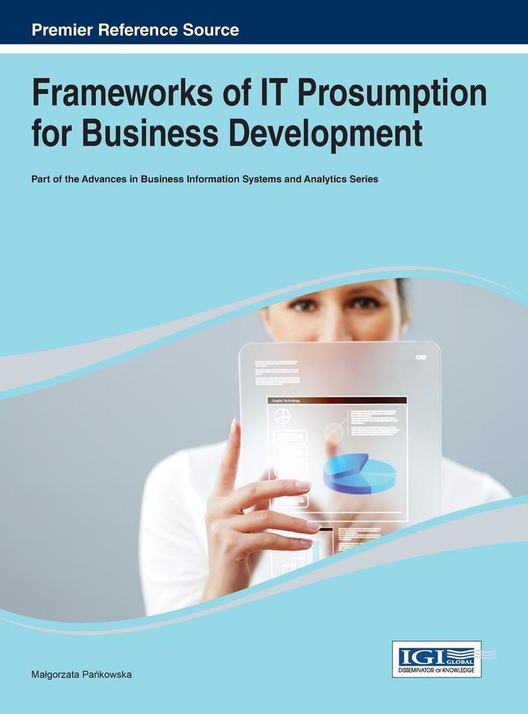 Frameworks of It Prosumption for Business Development als Buch (gebunden)