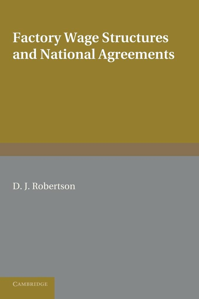 Factory Wage Structures and National Agreements als Taschenbuch
