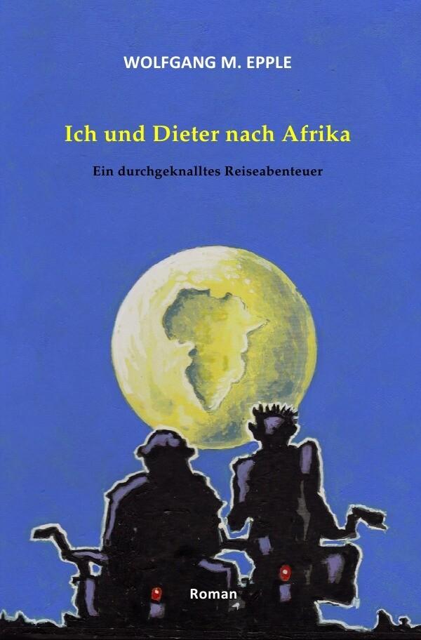 Ich und Dieter nach Afrika als Buch (kartoniert)