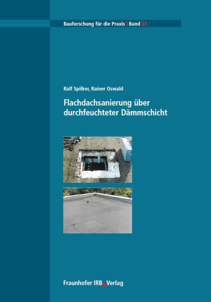 Flachdachsanierung über durchfeuchteter Dämmschicht. als Buch (kartoniert)