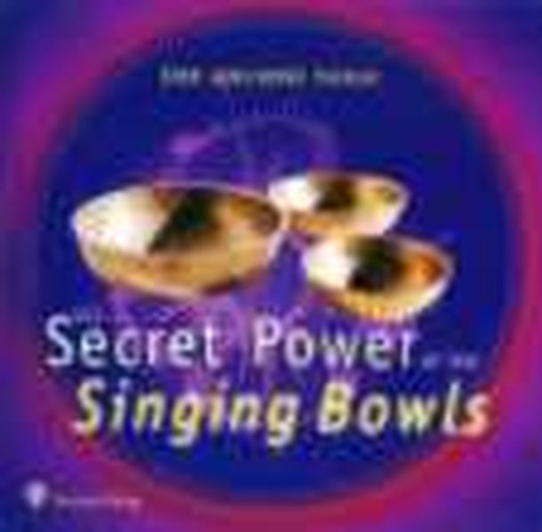 The Secret Power of the Singing Bowls. CD als Hörbuch CD