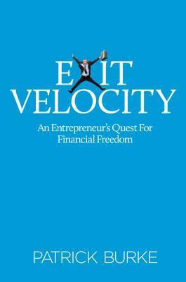 Exit Velocity: An Entrepreneurs Quest for Financial Freedom.pdf