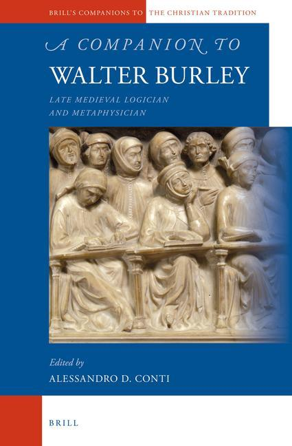 A Companion to Walter Burley: Late Medieval Logician and Metaphysician.pdf