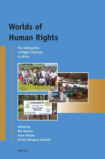 Worlds of Human Rights: The Ambiguities of Rights Claiming in Africa.pdf
