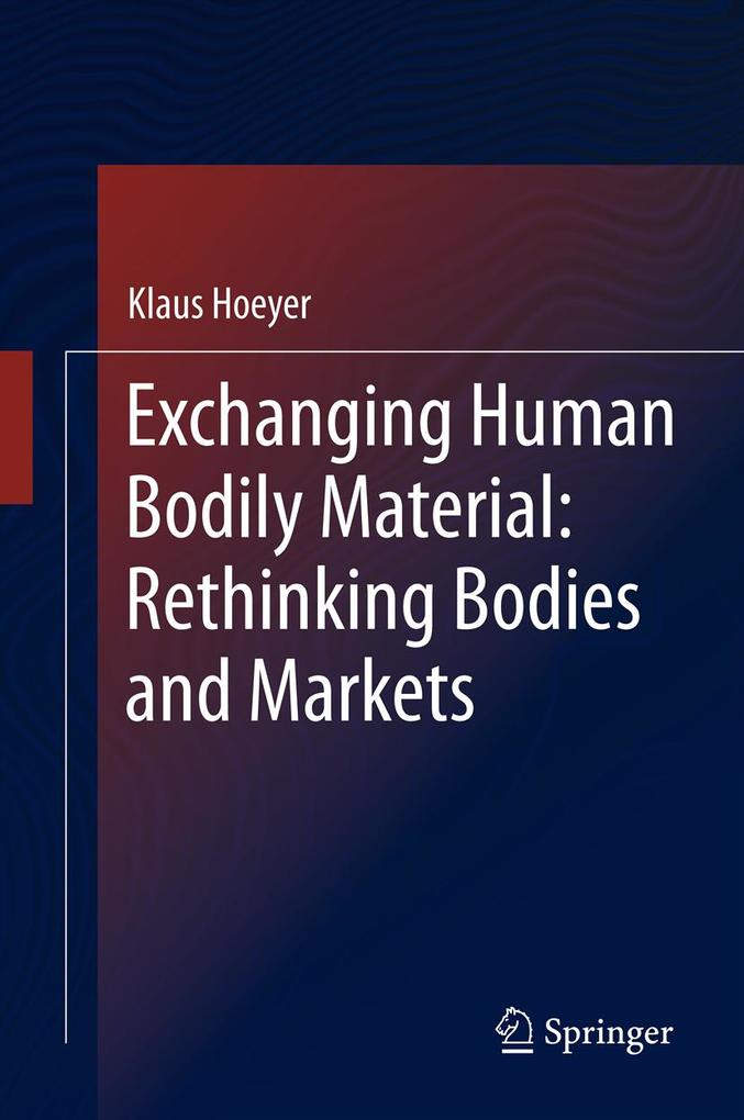 Exchanging Human Bodily Material: Rethinking Bodies and Markets.pdf