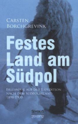Festes Land am Südpol: Erlebnisse auf der Expedition nach dem Südpolarland 1898-1900.pdf
