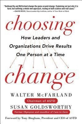 Choosing Change: How Leaders and Organizations Drive Results One Person at a Time als Buch (gebunden)