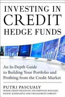 Investing in Credit Hedge Funds: An In-Depth Guide to Building Your Portfolio and Profiting from the Credit Market.pdf