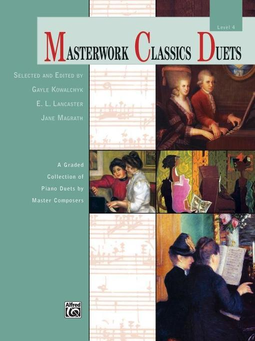 Masterwork Classics Duets, Level 4: A Graded Collection of Piano Duets by Master Composers.pdf