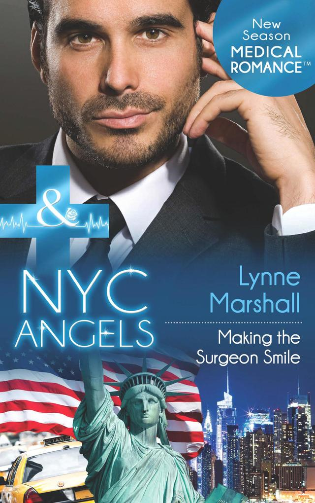 NYC Angels: Making the Surgeon Smile (Mills & Boon Medical) (NYC Angels, Book 7).pdf