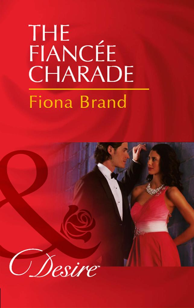 The Fiancée Charade (Mills & Boon Desire) (The Pearl House, Book 4).pdf