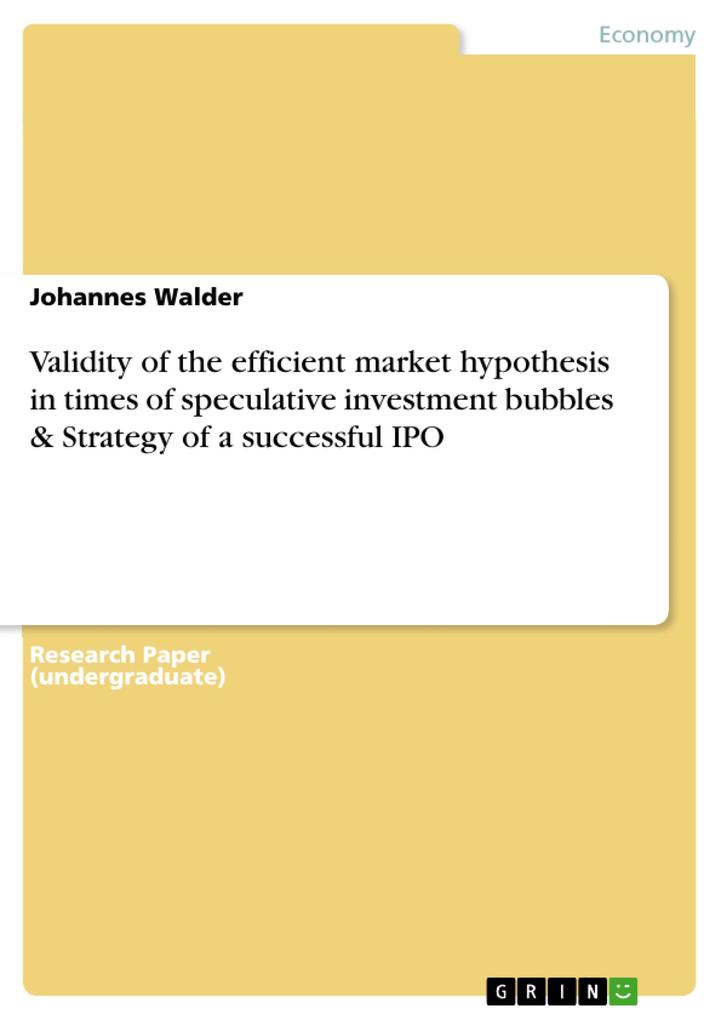 Validity of the efficient market hypothesis in times of speculative investment bubbles & Strategy of a successful IPO.pdf
