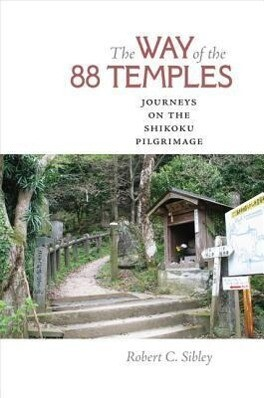 The Way of the 88 Temples: Journeys on the Shikoku Pilgrimage.pdf