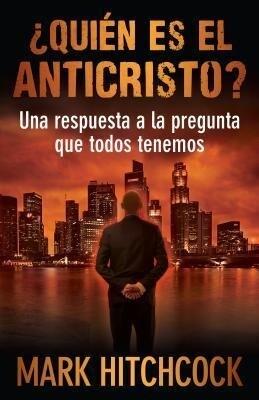 Quién Es El Anticristo?: Una Respuesta a la Pregunta Que Todos Tenemos.pdf