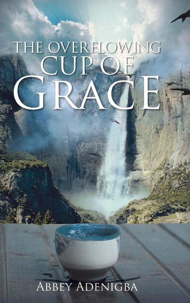 The Overflowing Cup of Grace.pdf