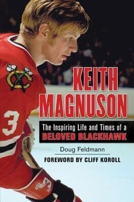Keith Magnuson: The Inspiring Life and Times of a Beloved Blackhawk.pdf