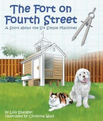 The Fort on Fourth Street: A Story about the Six Simple Machines.pdf