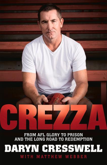Crezza: From AFL Glory to Prison and the Long Road to Redemption.pdf