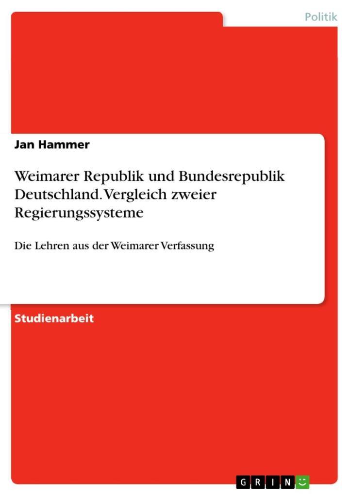 Weimarer Republik und Bundesrepublik Deutschland. Vergleich zweier Regierungssysteme.pdf