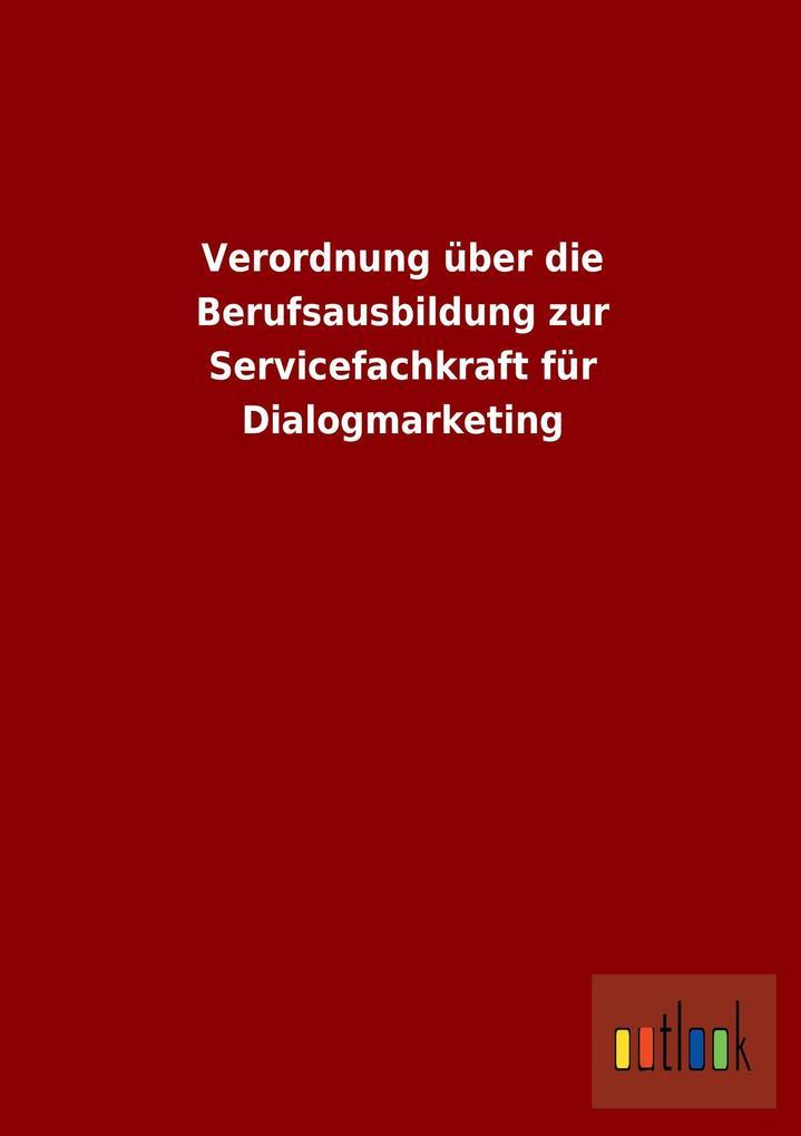 Verordnung über die Berufsausbildung zur Servicefachkraft für Dialogmarketing.pdf