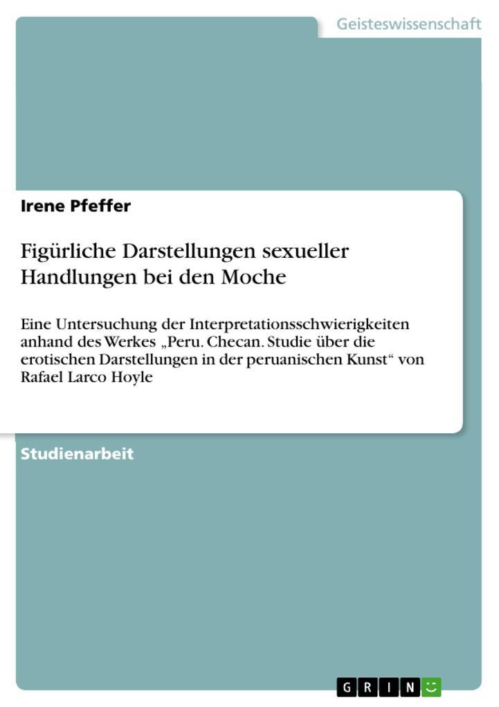 Figürliche Darstellungen sexueller Handlungen bei den Moche.pdf