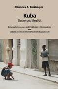 Kuba - Maske und Realität -