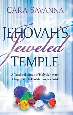 Jehovahs Jeweled Temple: A Textbook Study of Holy Scripture, Chapter 54:11-12 of the Prophet Isaiah.pdf