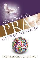 Yes, You Can Pray an Effective Prayer.pdf