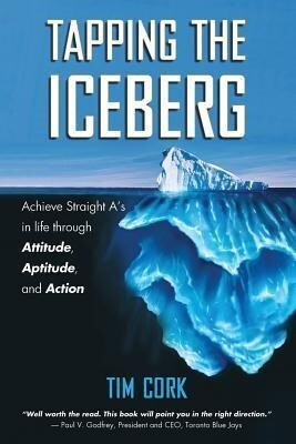 Tapping the Iceberg: Achieve Straight As in Life Through Attitude, Aptitude, and Action.pdf