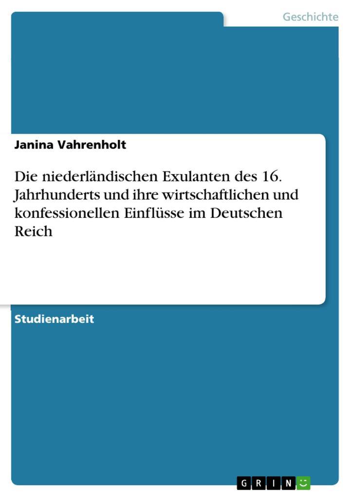 Die niederländischen Exulanten des 16. Jahrhunderts und ihre wirtschaftlichen und konfessionellen Einflüsse im Deutschen Reich.pdf