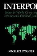 Interpol: Issues in World Crime and International Justice