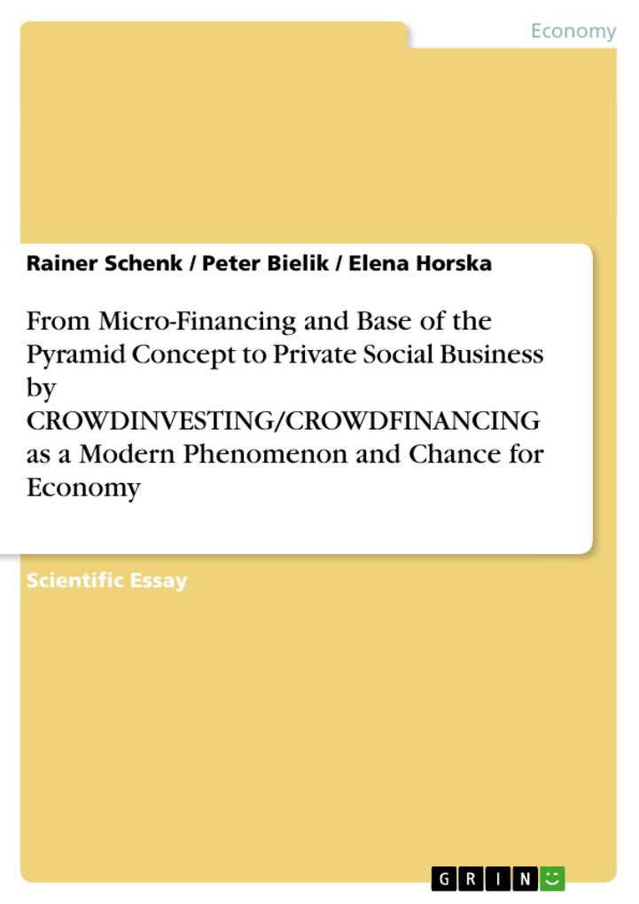 From Micro-Financing and Base of the Pyramid Concept to Private Social Business by CROWDINVESTING/CROWDFINANCING as a Modern Phenomenon and Chance for Economy.pdf