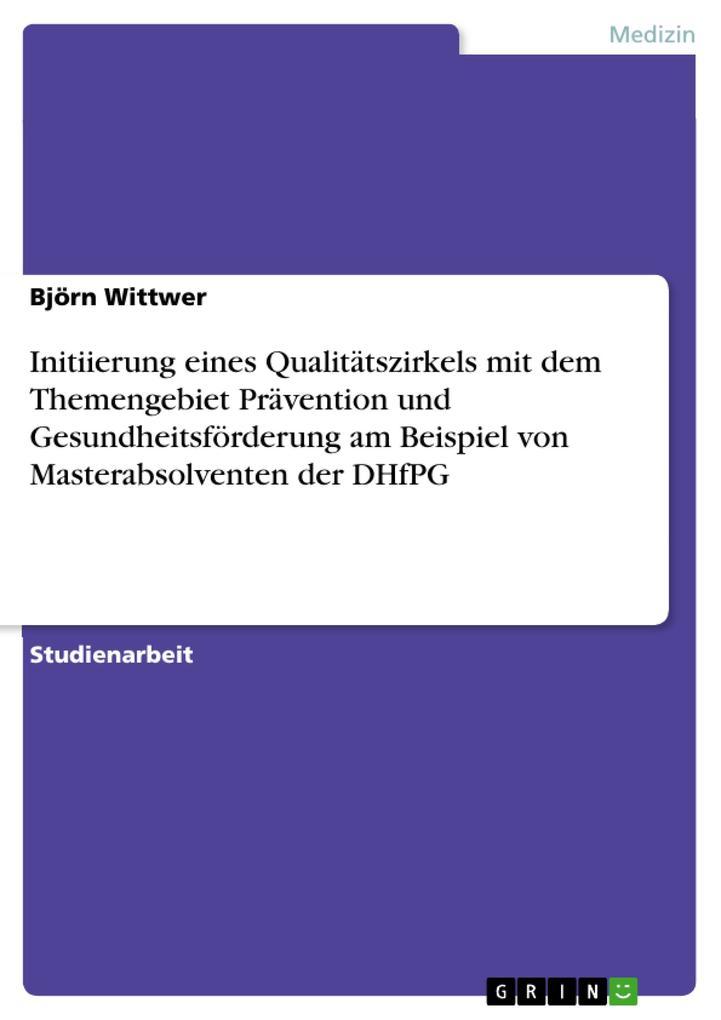 Initiierung eines Qualitätszirkels mit dem Themengebiet Prävention und Gesundheitsförderung am Beisp.pdf