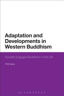 Adaptation and Developments in Western Buddhism: Socially Engaged Buddhism in the UK.pdf