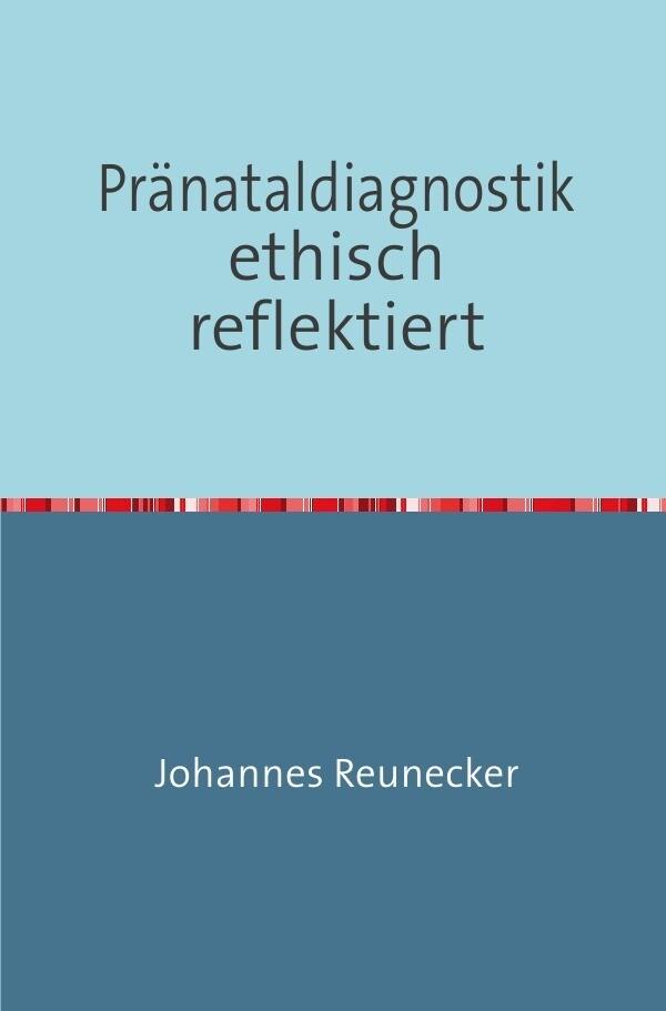 Pränataldiagnostik ethisch reflektiert.pdf