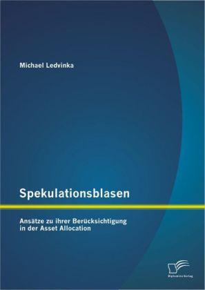 Spekulationsblasen: Ansätze zu ihrer Berücksichtigung in der Asset Allocation.pdf
