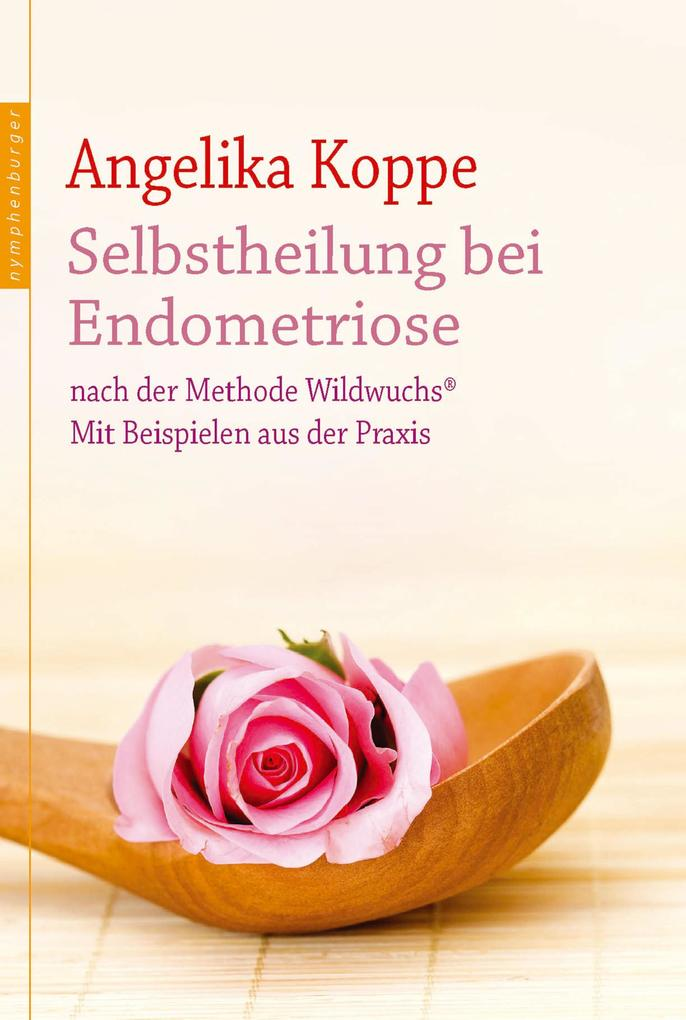 Selbstheilung bei Endometriose als eBook epub