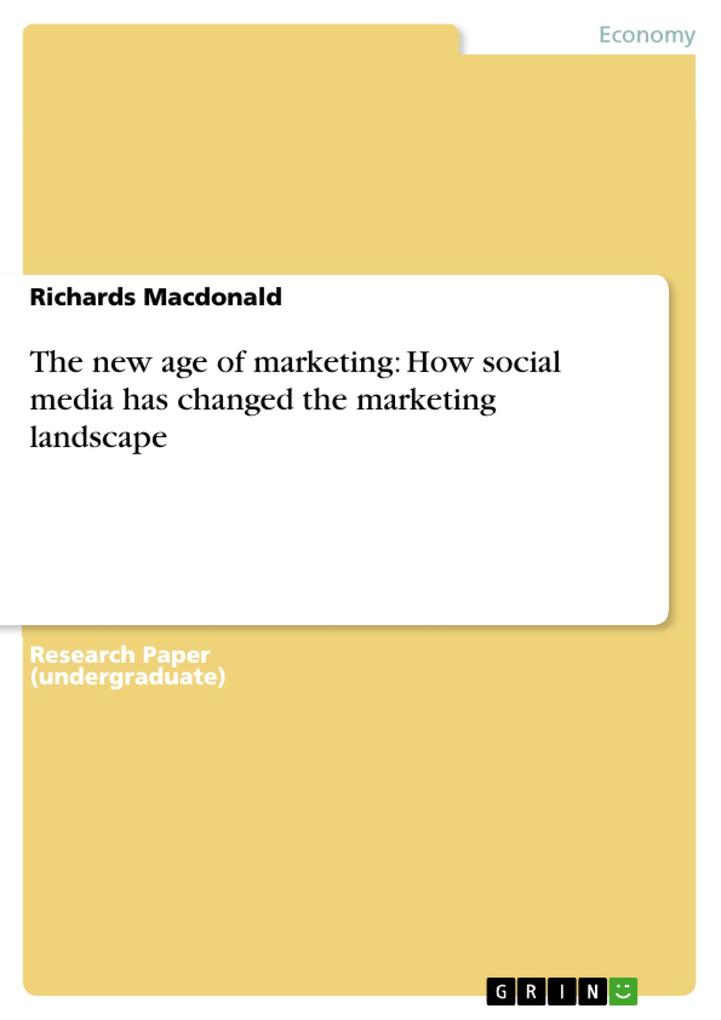 The new age of marketing: How social media has changed the marketing landscape als eBook pdf