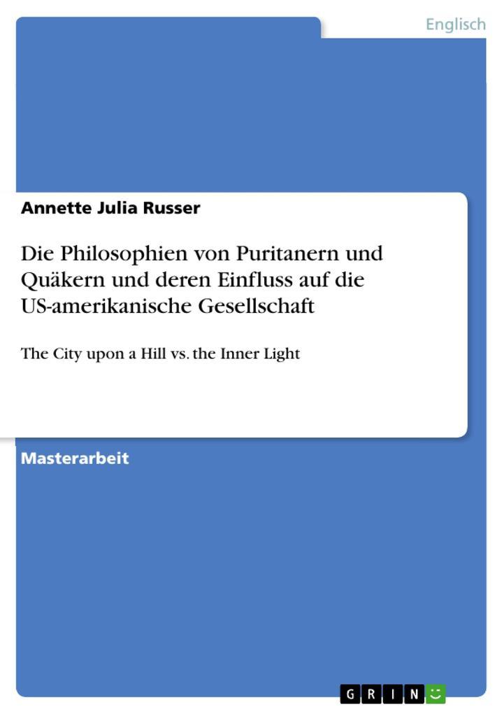 Die Philosophien von Puritanern und Quäkern und deren Einfluss auf die US-amerikanische Gesellschaft als eBook pdf