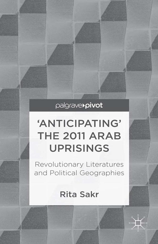 Anticipating the 2011 Arab Uprisings.pdf