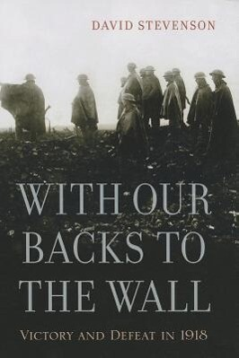 With Our Backs to the Wall: Victory and Defeat in 1918.pdf
