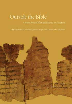 Outside the Bible, 3-Volume Set: Ancient Jewish Writings Related to Scripture.pdf