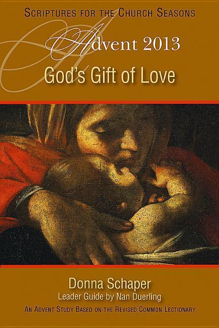 Gods Gift of Love: Advent 2013: An Advent Study Based on the Revised Common Lectionary.pdf
