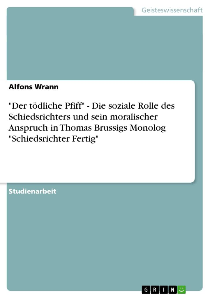 Der tödliche Pfiff - Die soziale Rolle des Schiedsrichters und sein moralischer Anspruch in Thomas.pdf