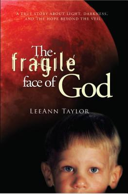 The Fragile Face of God: A True Story about Light, Darkness, and the Hope Beyond the Veil.pdf